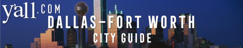 Dallas - Fort Worth Travel Guide